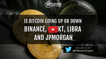 Is Bitcoin Going UP or DOWN – Binance, Bakkt, Libra and JPMorgan
