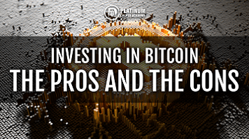 Investing in Bitcoin – The Pros and The Cons