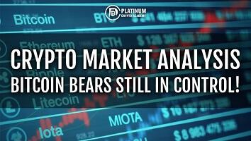 Crypto Market Analysis – BITCOIN BEARS STILL IN CONTROL!