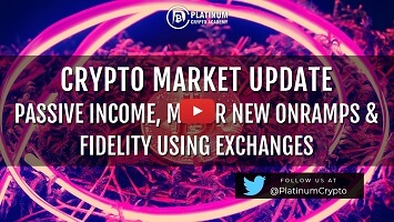 Crypto Market Update: Passive Income, Major New Onramps & Fidelity Using Exchanges