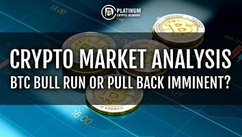Crypto Market Analysis – BTC Bull Run or Pull Back Imminent?