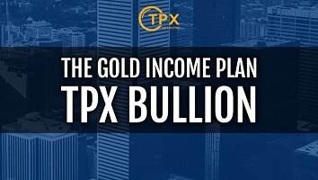 The Gold Income Plan  – TPX Bullion