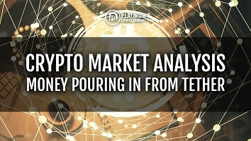 CRYPTO MARKET ANALYSIS – MONEY POURING IN FROM TETHER