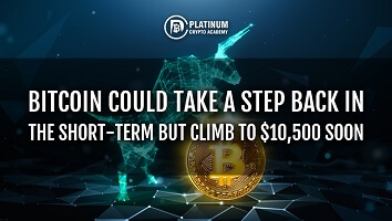 Bitcoin could take a step back in the short-term but climb to $10,500 soon