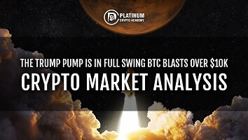 THE TRUMP PUMP IS IN FULL SWING BTC BLASTS OVER $10k – CRYPTO MARKET ANALYSIS