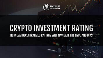 CRYPTO INVESTMENT RATINGS – HOW EVAI DECENTRALIZED RATINGS WILL NAVIGATE THE HYPE AND BIAS