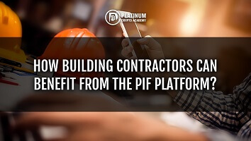 How Building Contractors Can Benefit from the PIF Platform?