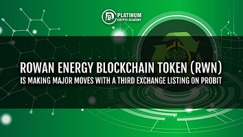 Rowan Energy Blockchain Token (RWN) Is Making Major Moves With a third exchange listing on Probit