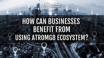 How Businesses Can Benefit From Utilizing The AtromG8 ecosystem?