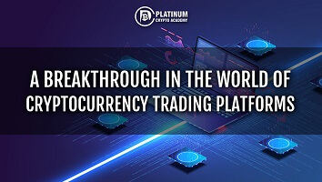 A BREAKTHROUGH IN THE WORLD OF CRYPTOCURRENCY TRADING PLATFORMS